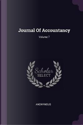 Journal of Accountancy; Volume 7 by ANONYMOUS