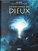 La naissance des Dieux by Clotilde Bruneau, Luc Ferry