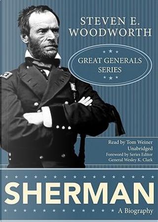 Sherman by Steven E. Woodworth