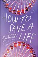 How to Save a Life by Lisa Steinke, Liz Fenton