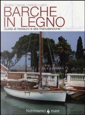 Barche in legno. Guida al restauro e alla manutenzione. Ediz. illustrata by Andrea Cappai