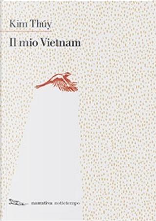 Il mio Vietnam by Kim Thúy