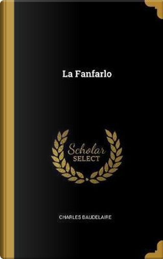 La Fanfarlo by Charles Baudelaire