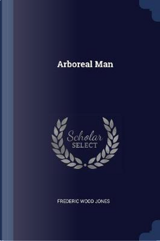 Arboreal Man by Frederic Wood Jones