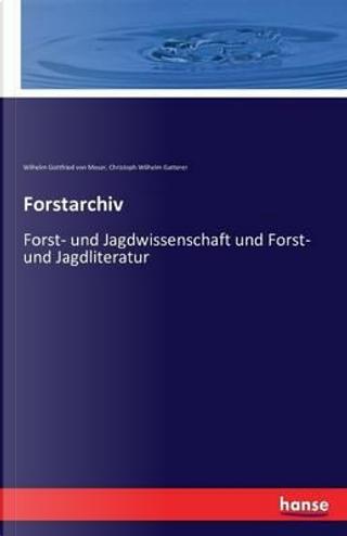 Forstarchiv by Wilhelm Gottfried von Moser