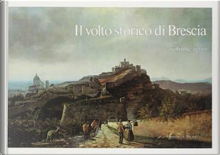 Il volto storico di Brescia - Vol. 3