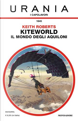 Kiteworld. Il mondo degli aquiloni by Keith Roberts