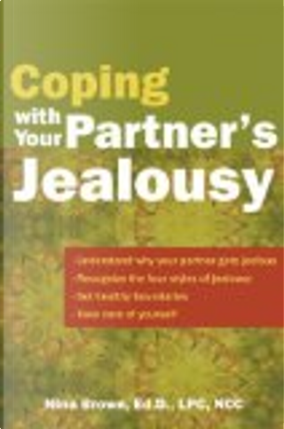 Coping with Your Partner's Jealousy by Nina W. Brown