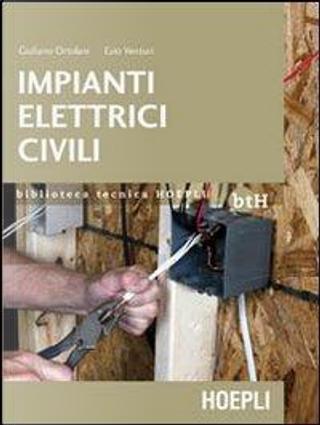 Impianti elettrici civili. Schemi e apparecchi nei locali domestici e nel terziario by Giuliano Ortolani