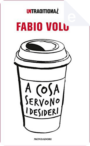 A cosa servono i desideri by Fabio Volo