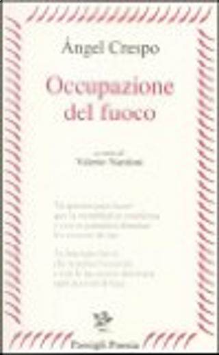 Occupazione del fuoco by Angel Crespo