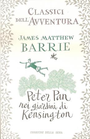 Peter Pan nei giardini di Kensington by James Matthew Barrie