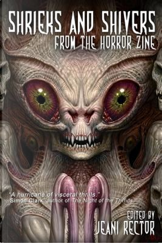 Shrieks and Shivers from the Horror Zine by William F. Nolan