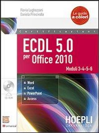ECDL 5.0 per Office 2010. Con CD-ROM by Flavia Lughezzani