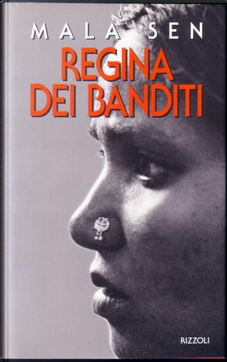 Regina dei banditi by Mala Sen