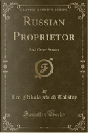 Russian Proprietor by Leo Nikolayevich Tolstoy
