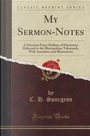 My Sermon-Notes by C. H. Spurgeon