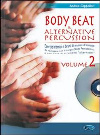 Body beat & alternative percussions. Con CD Audio by Andrea Cappellari