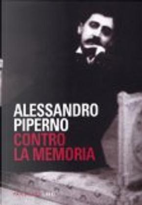 Contro la memoria by Alessandro Piperno