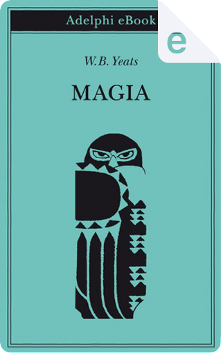 Magia by W. B. Yeats