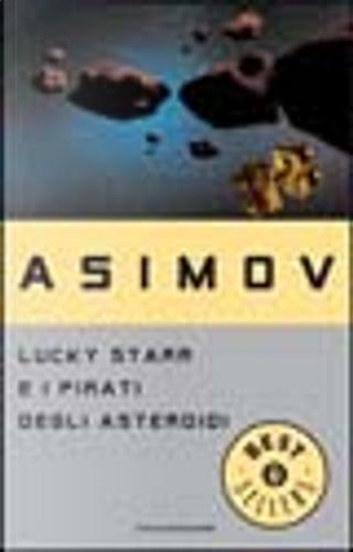 Lucky Starr e i pirati degli asteroidi by Isaac Asimov