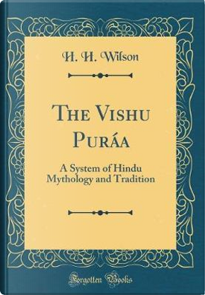 The Vishnu Purána by H. H. Wilson