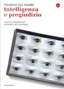 Intelligenza e pregiudizio by Stephen Jay Gould