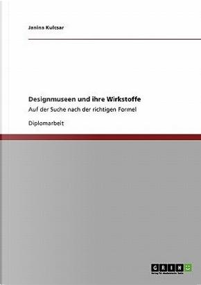 Designmuseen und ihre Wirkstoffe by Janina Kulcsar