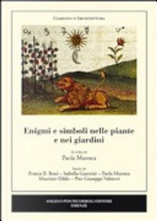 Enigmi e simboli nelle piante e nei giardini by Paola Maresca