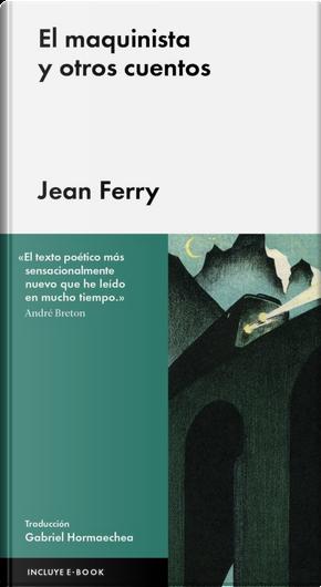 El maquinista y otros cuentos by Jean Ferry