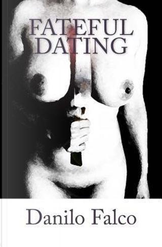 Fateful Dating by Danilo Falco