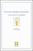 Paralisi cerebrali spastiche: attualità in terapia by Angelo Spina
