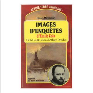 Images d'enquêtes d'Émile Zola by Henri Mitterand
