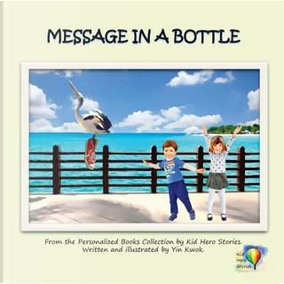 Message in a Bottle by Yin Kwok