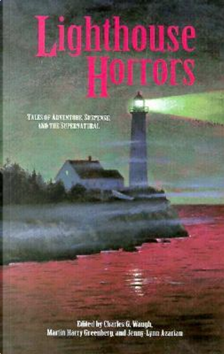 Lighthouse Horrors by Charles G. Waugh