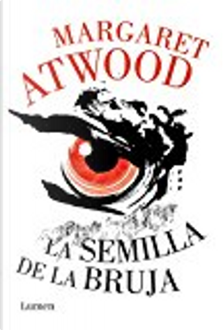 La semilla de la bruja by Margaret Atwood