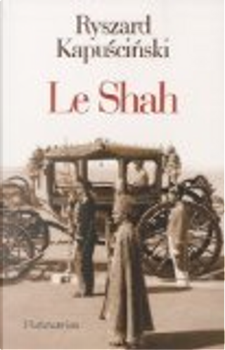 Le Shah by Ryszard Kapuscinski