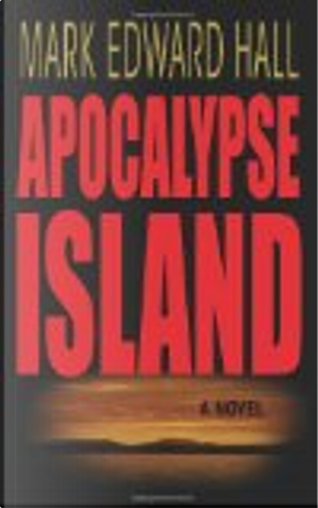 Apocalypse Island by Mark Hall