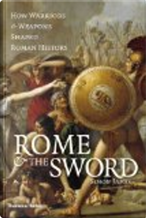 Rome and The Sword by Simon James