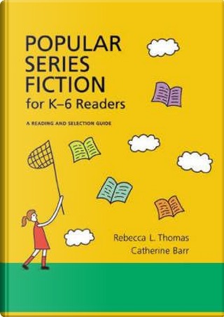 Popular Series Fiction for K-6 Readers by Rebecca L. Thomas