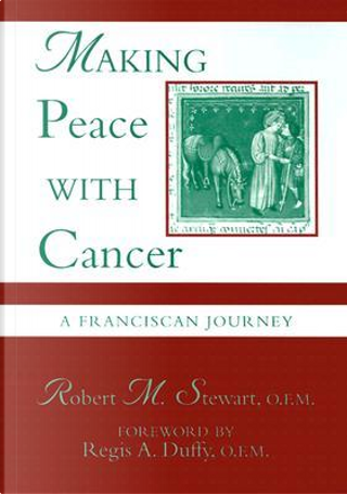 Making Peace With Cancer by Robert M. Stewart