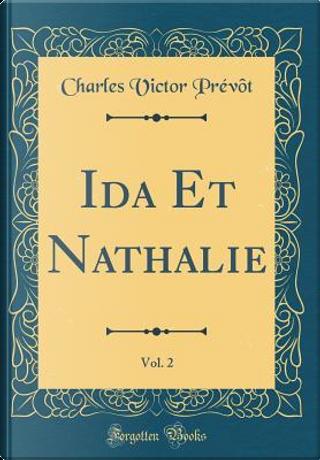 Ida Et Nathalie, Vol. 2 (Classic Reprint) by Charles Victor Prévôt
