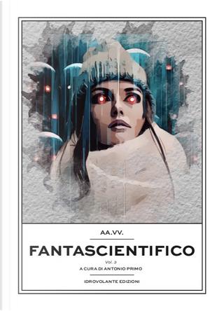 Fantascientifico - Vol. 3 by Annarita Petrino, Carolina Sole, Marcella Ricci, Marzio Salvi, Michele Piccolino