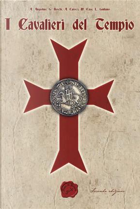 I cavalieri del tempio by Agostino Carocci, Andrea Angiolino, Luca Giuliano