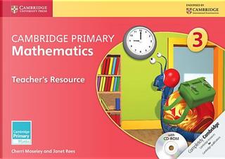Cambridge Primary Mathematics. Teacher's Resource Book 3. Con CD-ROM by Cherri Moseley
