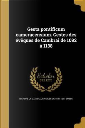 LAT-GESTA PONTIFICUM CAMERACEN by Bishops Of Cambrai