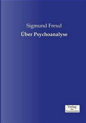 Über Psychoanalyse by Sigmund Freud