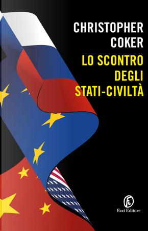 Lo scontro degli Stati-civiltà by Cristopher Coker