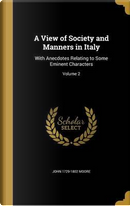 VIEW OF SOCIETY & MANNERS IN I by John 1729-1802 Moore