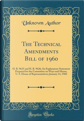 The Technical Amendments Bill of 1960 by Author Unknown